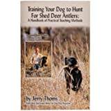 Shed Antler Dog Hunting Training Handbook | SA-BKP | Deer Shed Antler Hunting [Workbook]