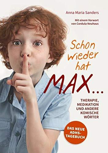 Schon Wieder Hat Max Therapie Medikation Und Andere Komische Worter Amazon De Sanders Anna Maria Bucher