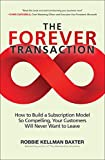 The Forever Transaction: How to Build a