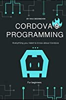 Cordova 9 Programming: Everything you need to know about Cordova Front Cover