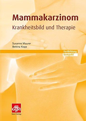Mammakarzinom – Krankheitsbild und Therapie: Fortbildung kompakt (Schriftenreihe der Bayerischen Landesapothekerkammer)