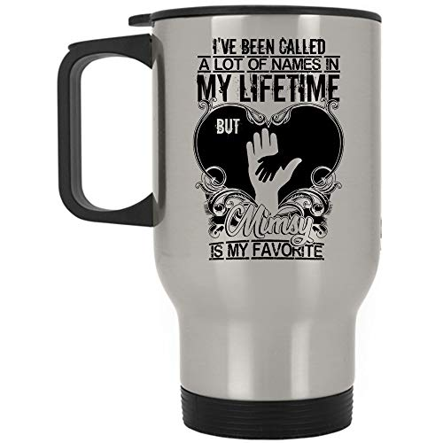 (Mimsy Is My Favorite Travel Mug, I've Been Called A Lot Names In My Lifetime Mug (Travel Mug -)