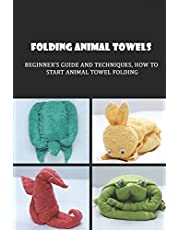 Folding Animal Towels: Beginner's Guide And Techniques, How To Start Animal Towel Folding: How To Make A Towel Monkey