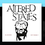 Is Anyone Out There? by ALTERED STATES (2011-01-31)