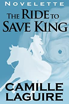 The Ride to Save King (English Edition) de [LaGuire, Camille]