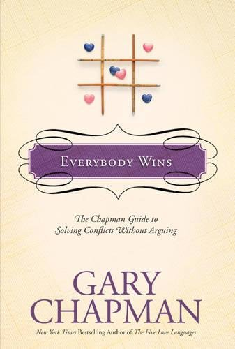 """Everybody Wins - The Chapman Guide to Solving Conflicts without Arguing (Chapman Guides)"" av Gary Chapman"
