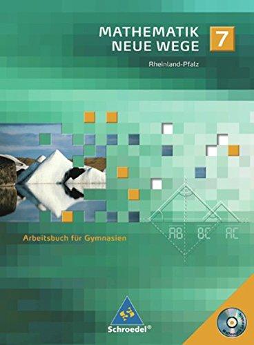 Mathematik Neue Wege SI - Ausgabe 2005 für Rheinland-Pfalz: Arbeitsbuch 7 mit CD-ROM
