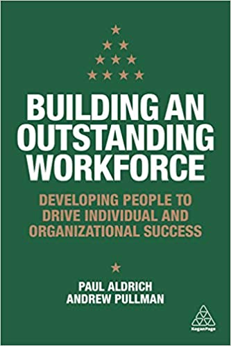 Building an Outstanding Workforce: Developing People to ...