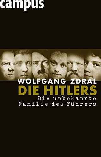 Die Hitlers: Die unbekannte Familie des Führers