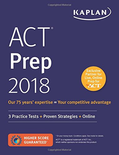 ACT Prep 2018: 3 Practice Tests + Proven Strategies + Online (Kaplan Test Prep)