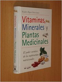 VITAMINAS, MINERALES Y PLANTAS MEDICINALES - El poder curativo de los suplementos nutricionales: Amazon.es: VV. AA.: Libros