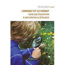 L'enfant et le vivant: Vers une éducation à une nouvelle écologie (PSY-TDS) (French Edition)