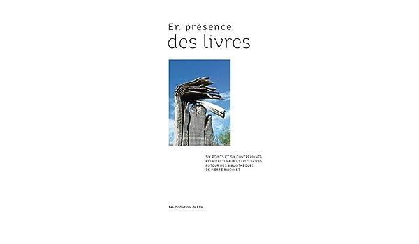 En Presence Des Livres Pierre Riboulet 9782954554525