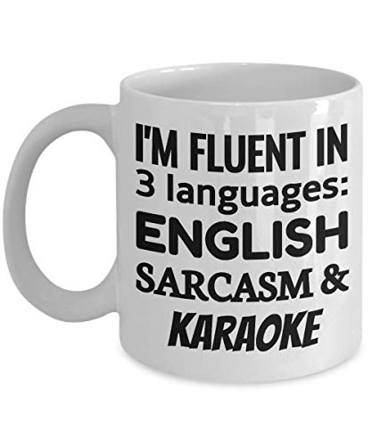 KARAOKE Coffee Mug - I'm Fluent In 3 Languages - English Sarcasm and Karaoke ()