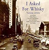 I Asked for Whisky by Various Artists (2002-02-28)