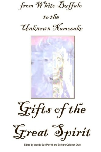 Gifts of the Great Spirit: from White Buffalo to Unknown Namesake -