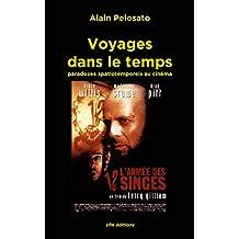 Voyages dans le temps: Paradoxes spatiotemporels au cinéma (Taxinomie du cinéma fantastique t. 9) (French Edition)