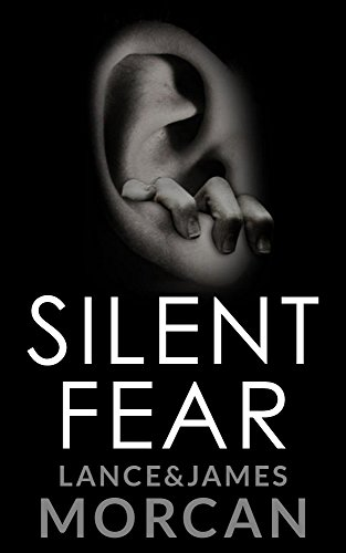 Silent Fear (A novel inspired by true crimes) by [Morcan, Lance, Morcan, James]