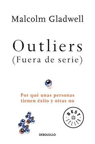 Outliers (Fuera de serie)/Outliers: The Story of Success: Por que unas personas tienen exito y otras no (Spanish Edition) [Malcolm Gladwell] (Tapa Blanda)