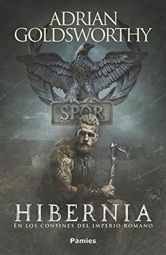 Hibernia: En los confines del Imperio romano (Histórica) por Adrian Goldsworthy