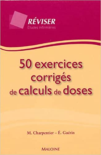 50 exercices corrigés de calculs de doses