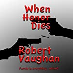 When Honor Dies: When Honor Dies Series, Book 1 | Robert Vaughan