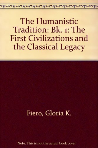 The Humanistic Tradition: Prehistory to the Early Modern World: Volume 1 (Fifth Edition)