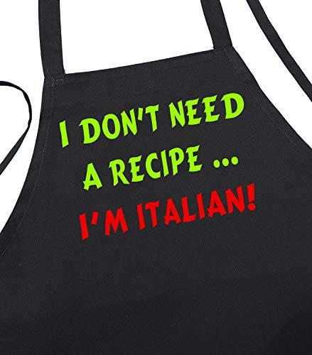 I Don't Need A Recipe - I'm Italian Cute Black Chef Aprons (Need Ideas Gift I)
