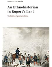 An Ethnohistorian in Rupert's Land: Unfinished Conversations