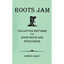Roots Jam 1: Collected Rhythms for Hand Drum and Percussion
