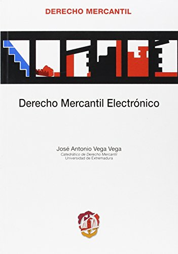 Descargar Libro Derecho Mercantil Electrónico José Antonio Vega Vega