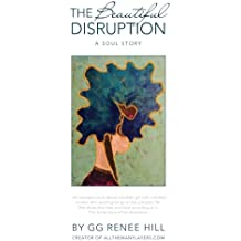 The Beautiful Disruption: A Soul Story