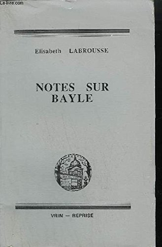 Notes Sur Bayle (Bibliotheque D'histoire De La Philosophie) (French Edition)