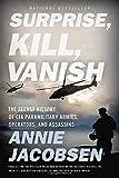 Surprise, Kill, Vanish: The Secret History of CIA