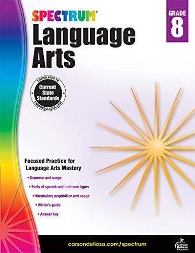 8th Grade Language Arts - Carson-Dellosa Spectrum Language Arts Workbook, Grade 8
