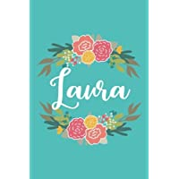 Laura: 6x9 Lined Writing Notebook Journal with Personalized Name, 120 Pages – Pink & Yellow Flowers on Teal Blue with Cute and Fun Quote, Perfect Gift for Mother's Day, Graduation, Rush, Christmas, Birthday, End of School Teacher's Gift, or Other Holidays