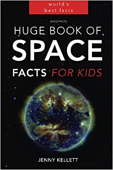 Space Facts: Huge Book of Space Facts for Kids: Space Books: Volume 1 (Space Books for Kids)