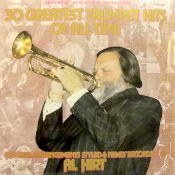 Al Hirt (2 LP Set) 30 Greatest Trumpet Hits of All Time: Tracklist: I Can't Get Started. Memories Of You. You Made Me Love You.  Stardust/ The Man With The Horn. Wonderland By Night / Oh! My Pa-Pa (O Mein Papa) Star Dreams. Rhapsody I