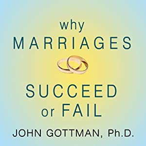 Why Marriages Succeed or Fail Audiobook