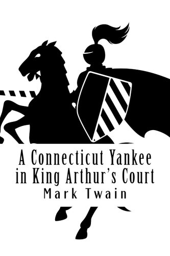Book cover for A Connecticut Yankee in King Arthur's Court