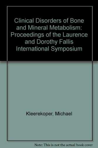 Clinical Disorders of Bone and Mineral Metabolism: Proceedings of the Laurence and Dorothy Fallis International Symposium