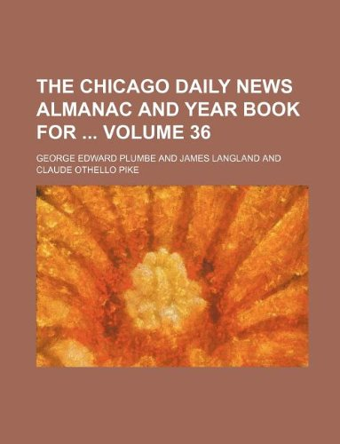 Download The Chicago daily news almanac and year book for  Volume 36 pdf