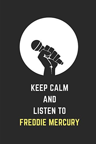 Keep Calm And Listen To Freddie Mercury: Composition Note Book Journal