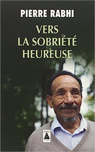 Rabhi Pierre - Vers la sobriété heureuse