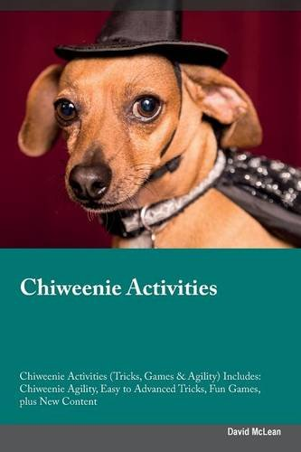 Chiweenie Activities Chiweenie Activities (Tricks, Games & Agility) Includes: Chiweenie Agility, Easy to Advanced Tricks, Fun Games, plus New Content