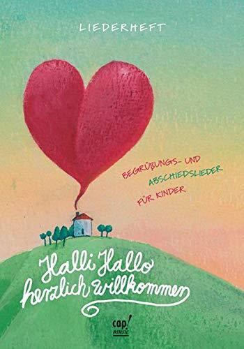 Halli Hallo - Herzlich willkommen: Begrüßungs- und Abschiedslieder für Kinder. Notenheft