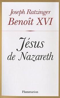 Jésus de Nazareth par Benoît XVI