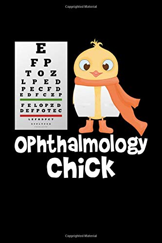 Ophthalmology Chick: Journal - 120 Lined Pages, 6 x 9 inches, White Paper, Matte Finished Soft Cover Elegant Journals