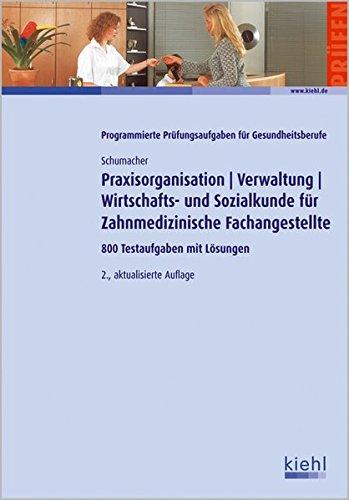 praxisorganisation-verwaltung-wirtschafts-und-sozialkunde-fr-zahnmed-fachangestellte-800-testaufgaben-mit-lsungen