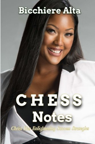 Book cover from CHESS Notes: Christ Has Enlightening Success Strategies by Bicchiere Alta